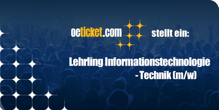 oeticket stellt ein: Lehrling IT-Technik (m/w)
