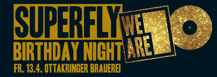 Superfly Birthday Night 2018 Radio Superfly Ottakringer Brauerei