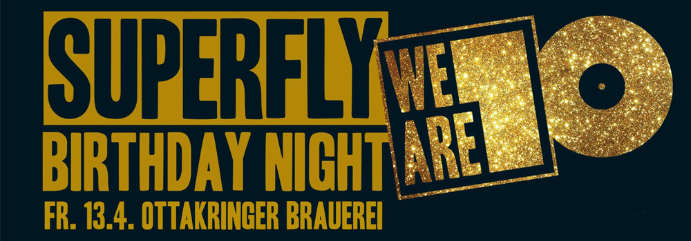 Superfly Birthday Night 2018 Radio Superfly Ottakringer Brauerei